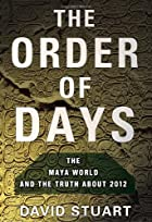 The Order of Days: The Mayan World and the…