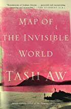 Map of the Invisible World: A Novel by Tash&hellip;