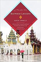 Burmese Lessons: A true love story by Karen…