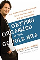 Getting Organized in the Google Era: How to…