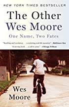 The Other Wes Moore: One Name, Two Fates by&hellip;