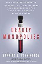 Deadly Monopolies: The Shocking Corporate…