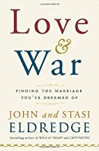 Love and War: Finding the Marriage You've…