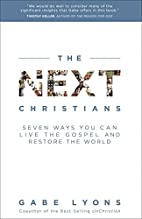 The Next Christians: Seven Ways You Can Live…