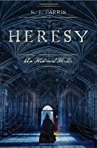 Heresy by S. J. Parris