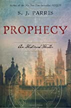 Prophecy by S. J. Parris