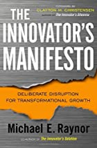 The Innovator's Manifesto: Deliberate&hellip;