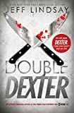 Lindsay, Jeff: Double Dexter: A Novel