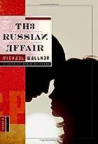 The Russian Affair: A Novel by Michael…