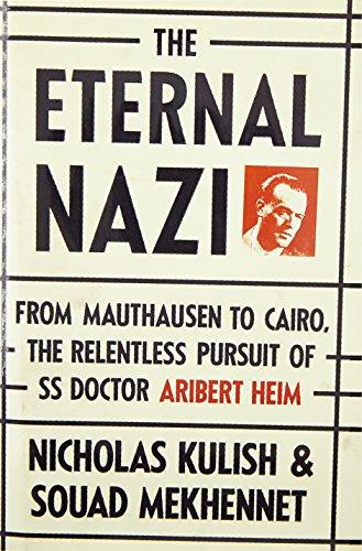the-eternal-nazi-from-mauthausen-to-cairo-the-relentless-pursuit-of-ss-doctor-aribert-heim