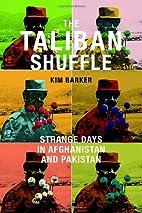 The Taliban Shuffle: Strange Days in…