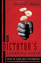 The Dictator's Learning Curve: Inside the…