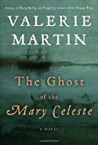 The Ghost of the Mary Celeste by Valerie…