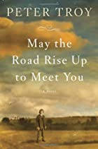 May the Road Rise Up to Meet You: A Novel by…