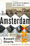 Shorto, Russell: Amsterdam: A History of the World's Most Liberal City