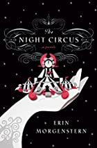 THE NIGHT CIRCUS by Erin Morgenstern (Amazon.com via LibraryThing)