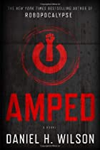 Amped: A Novel by Daniel H. Wilson