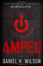 Amped: A Novel by Daniel H. Wilson