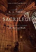 Sacrilege: A Novel by S.J. Parris