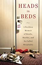 Heads in Beds: A Reckless Memoir of Hotels,…