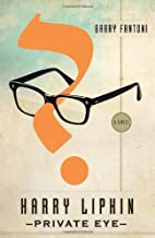 Harry Lipkin, Private Eye: A Novel by Barry…