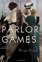 Parlor Games: A Novel by Maryka Biaggio