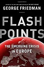 Flashpoints: The Emerging Crisis in Europe…