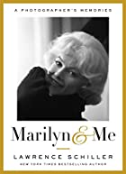 Marilyn & Me: A Photographer's Memories by…
