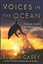 Voices in the Ocean: A Journey into the Wild…