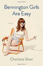 Bennington Girls Are Easy: A Novel by…