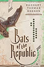 Bats of the Republic: An Illuminated Novel…
