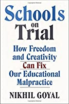 Schools on Trial: How Freedom and Creativity…