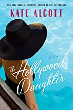 The Hollywood Daughter: A Novel by Kate…