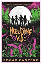 Meddling Kids: A Novel by Edgar Cantero