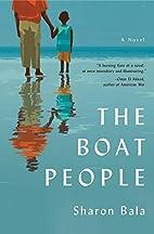 The Boat People: A Novel by Sharon Bala
