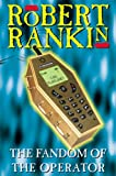 Rankin, Robert: The Fandom of the Operator
