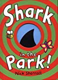 Sharratt, Nick: Shark in the Park!