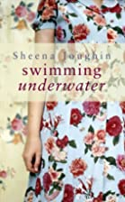 Swimming Underwater by Sheena Joughin