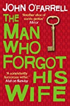 The Man Who Forgot His Wife by John…
