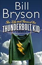 The Life And Times Of The Thunderbolt Kid by…