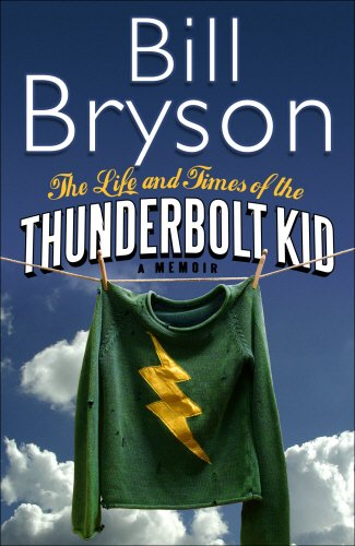 Cover of The Life and Times of the Thunderbolt Kid by Bill Bryson
