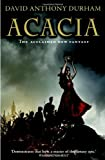 David Anthony Durham: Acacia: The War with the Mein (Acacia, Book 1)