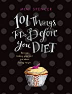 101 Things To Do Before You Diet by Mimi…