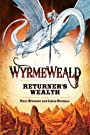 Wyrmeweald: Returners Wealth - Chris Riddell Paul Stewart