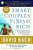 David Bach: Smart Couples Finish Rich: 9 Steps to Creating a Rich Future for You and Your Partner