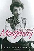 Lucy Maud Montgomery: The Gift of Wings by…