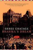 Brahma's Dream by Shree Ghatage