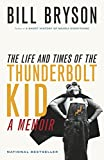 Bryson, Bill: The Life and Times of the Thunderbolt Kid: A Memoir