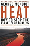 Monbiot, George: Heat: How to Stop the Planet From Burning