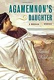 Kadare, Ismail: Agamemnon's Daughter